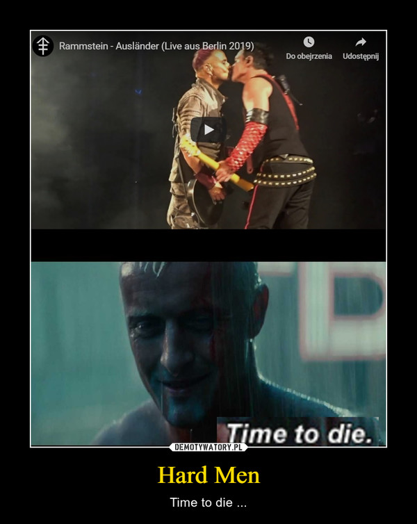 Hard Men – Time to die ...