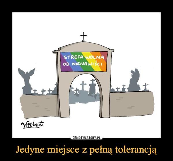 Jedyne miejsce z pełną tolerancją –  STREFA WOLNA OD NIENAWIŚCI
