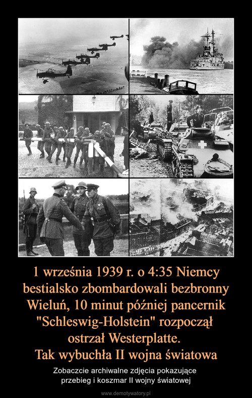 """1 września 1939 r. o 4:35 Niemcy bestialsko zbombardowali bezbronny Wieluń, 10 minut później pancernik """"Schleswig-Holstein"""" rozpoczął  ostrzał Westerplatte.  Tak wybuchła II wojna światowa"""