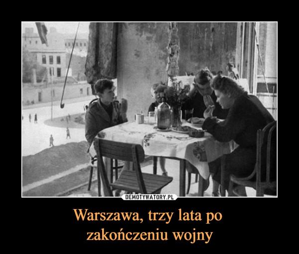 Warszawa, trzy lata po zakończeniu wojny –