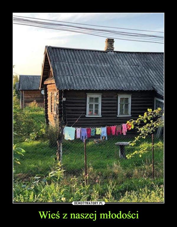 Wieś z naszej młodości –