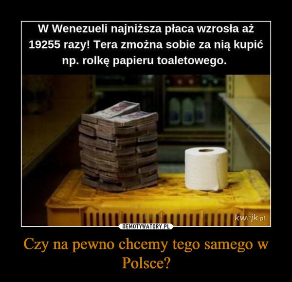 Czy na pewno chcemy tego samego w Polsce? –