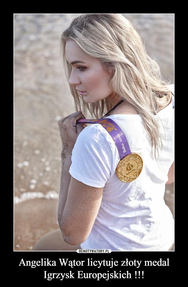 Angelika Wątor licytuje złoty medal Igrzysk Europejskich !!! –