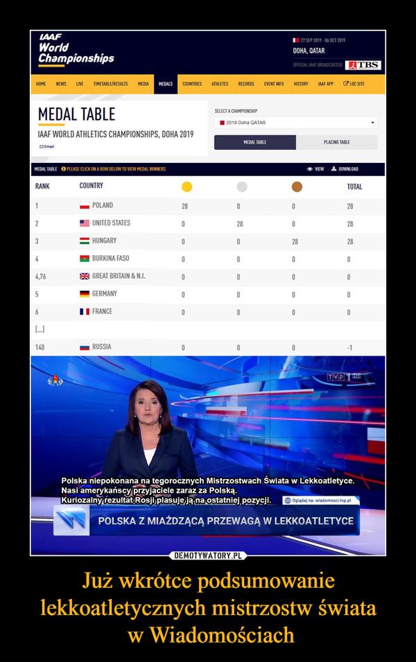 Już wkrótce podsumowanie lekkoatletycznych mistrzostw świata w Wiadomościach –