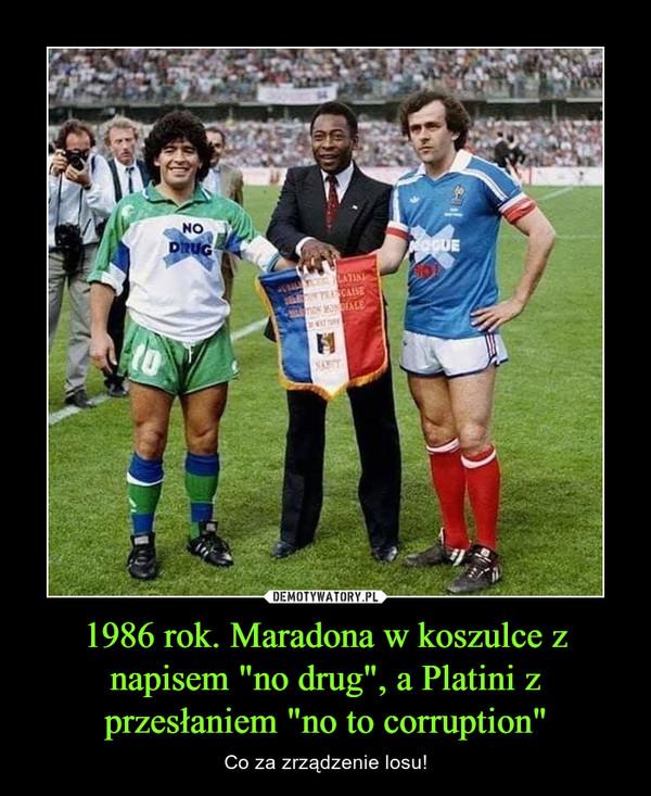 """1986 rok. Maradona w koszulce z napisem """"no drug"""", a Platini z przesłaniem """"no to corruption"""" – Co za zrządzenie losu!"""
