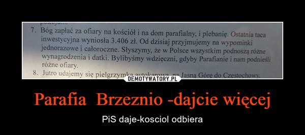 Parafia  Brzeznio -dajcie więcej – PiS daje-kosciol odbiera
