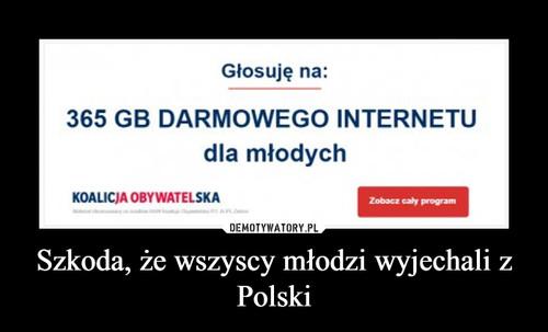 Szkoda, że wszyscy młodzi wyjechali z Polski