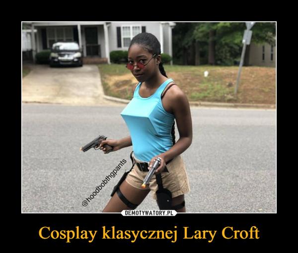 Cosplay klasycznej Lary Croft –