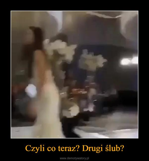 Czyli co teraz? Drugi ślub? –