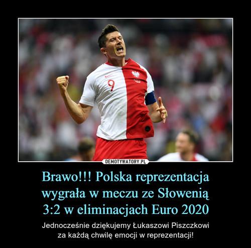 Brawo!!! Polska reprezentacja wygrała w meczu ze Słowenią 3:2 w eliminacjach Euro 2020