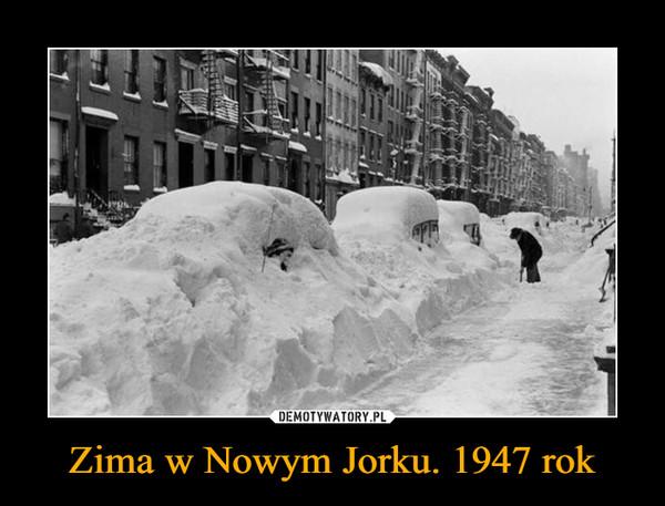 Zima w Nowym Jorku. 1947 rok –