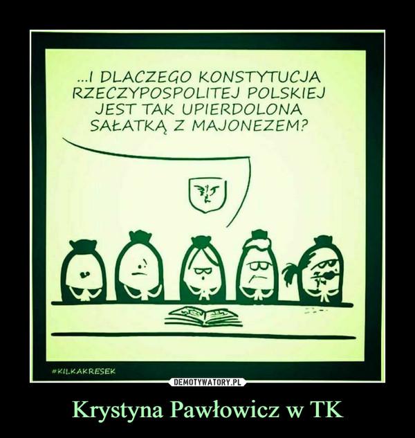 Krystyna Pawłowicz w TK –