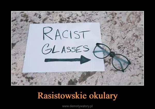 Rasistowskie okulary –
