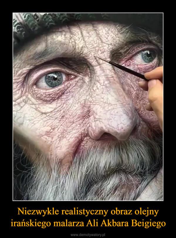 Niezwykle realistyczny obraz olejny irańskiego malarza Ali Akbara Beigiego –