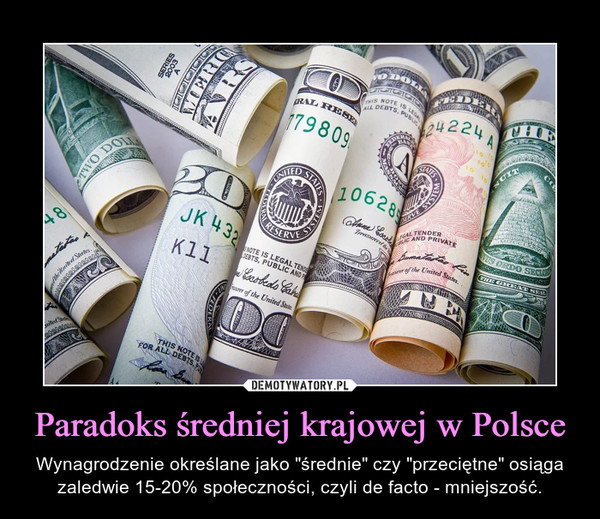 """Paradoks średniej krajowej w Polsce – Wynagrodzenie określane jako """"średnie"""" czy """"przeciętne"""" osiąga zaledwie 15-20% społeczności, czyli de facto - mniejszość."""