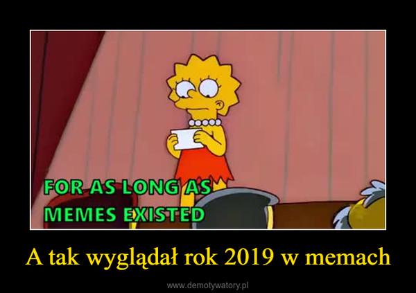 A tak wyglądał rok 2019 w memach –