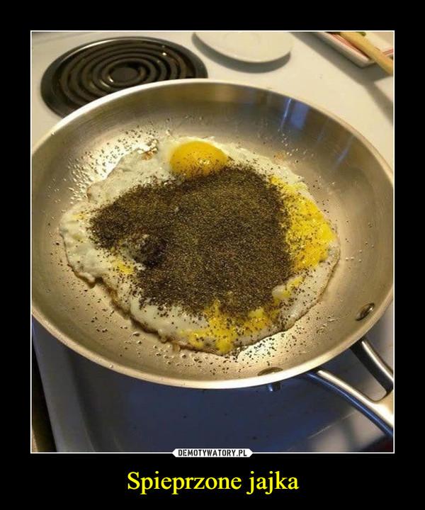 Spieprzone jajka –