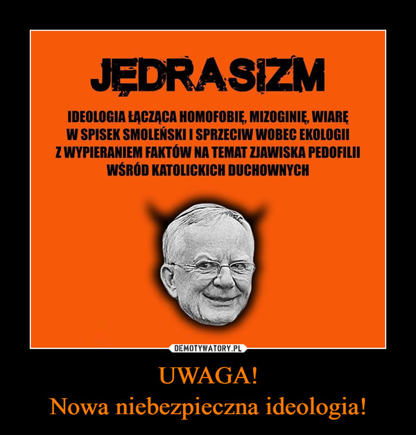 UWAGA!Nowa niebezpieczna ideologia! –