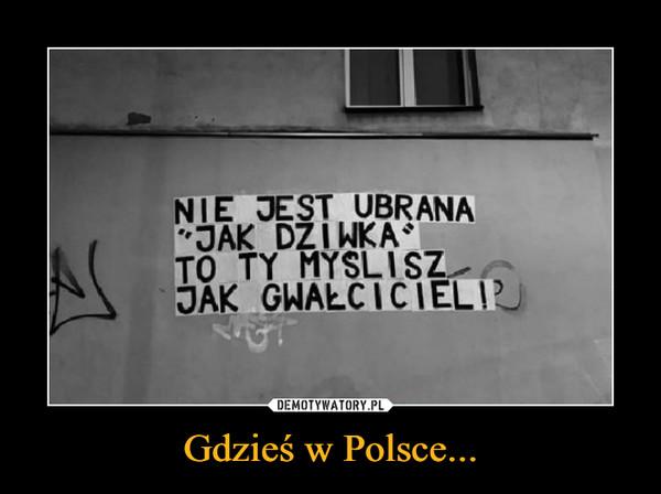 Gdzieś w Polsce... –