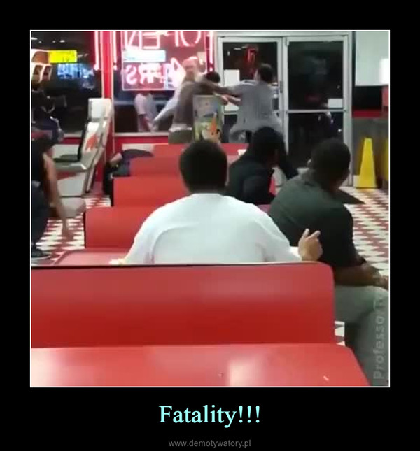 Fatality!!! –