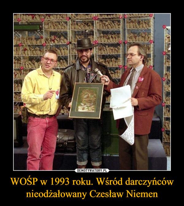 WOŚP w 1993 roku. Wśród darczyńców nieodżałowany Czesław Niemen –