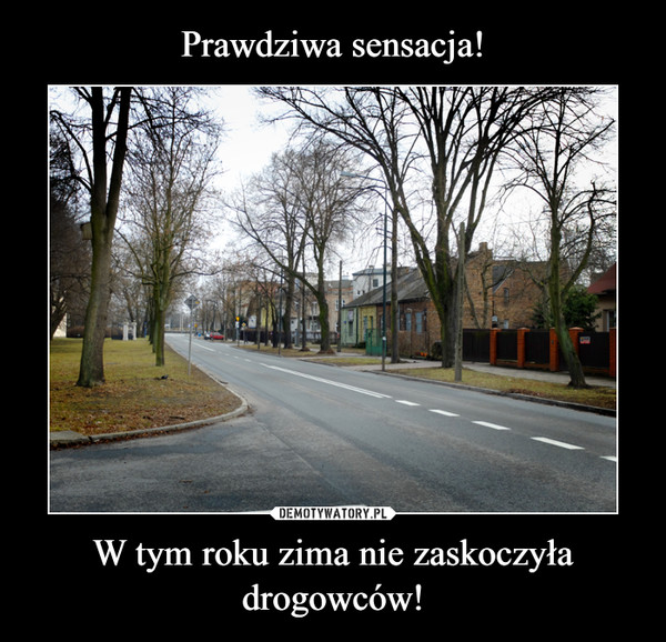 W tym roku zima nie zaskoczyła drogowców! –