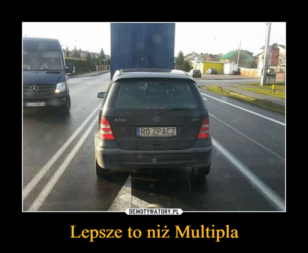 Lepsze to niż Multipla –  RO ZPACZ