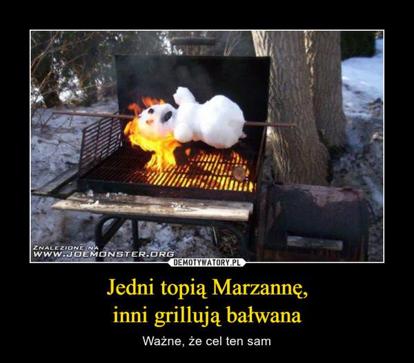 Jedni topią Marzannę,inni grillują bałwana – Ważne, że cel ten sam