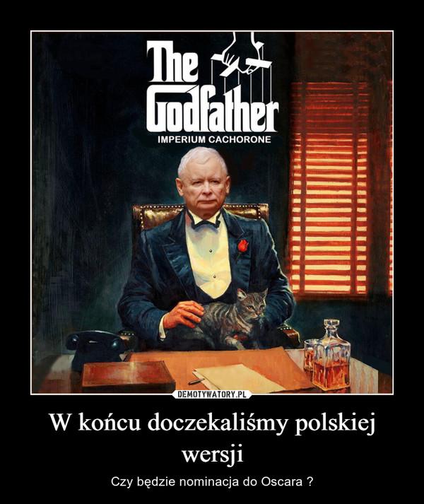 W końcu doczekaliśmy polskiej wersji – Czy będzie nominacja do Oscara ?