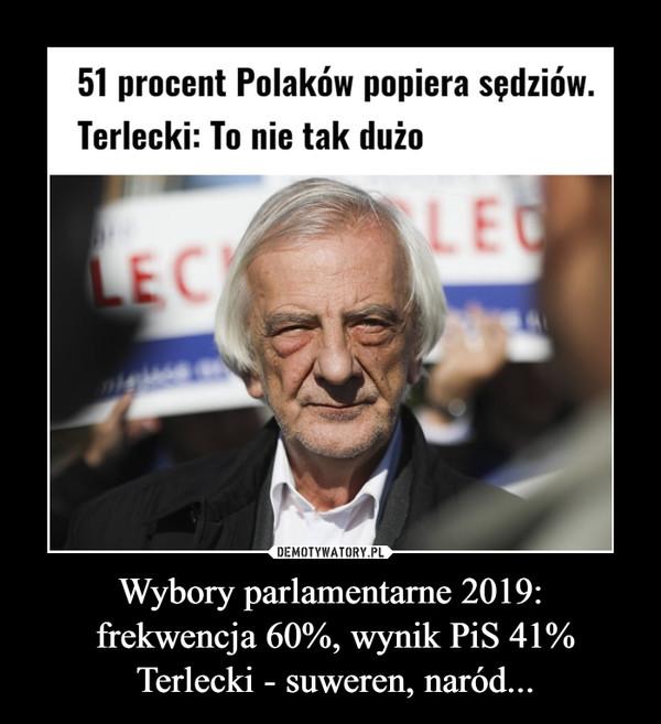 Wybory parlamentarne 2019: frekwencja 60%, wynik PiS 41% Terlecki - suweren, naród... –