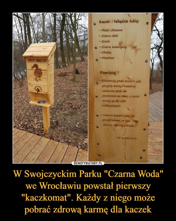 """W Swojczyckim Parku """"Czarna Woda"""" we Wrocławiu powstał pierwszy """"kaczkomat"""". Każdy z niego może pobrać zdrową karmę dla kaczek –"""