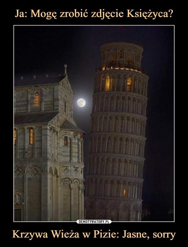 Krzywa Wieża w Pizie: Jasne, sorry –