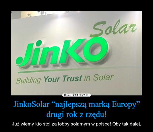 """JinkoSolar """"najlepszą marką Europy"""" drugi rok z rzędu!"""