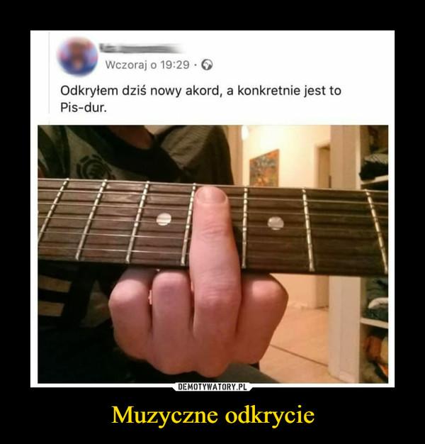 Muzyczne odkrycie –