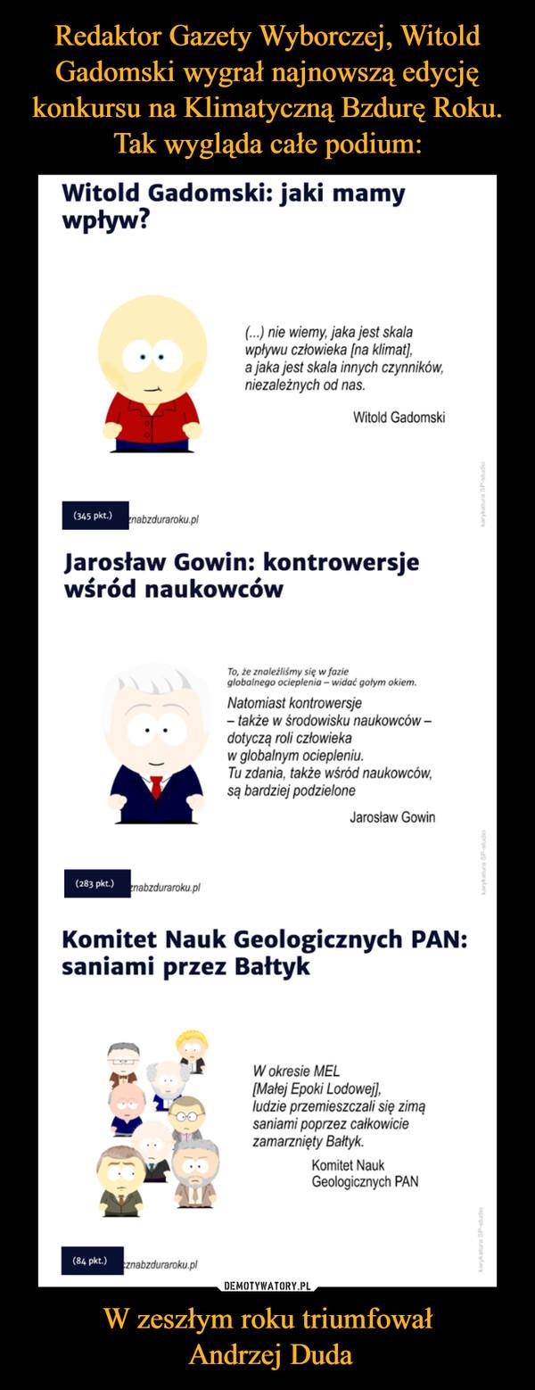 W zeszłym roku triumfował Andrzej Duda –