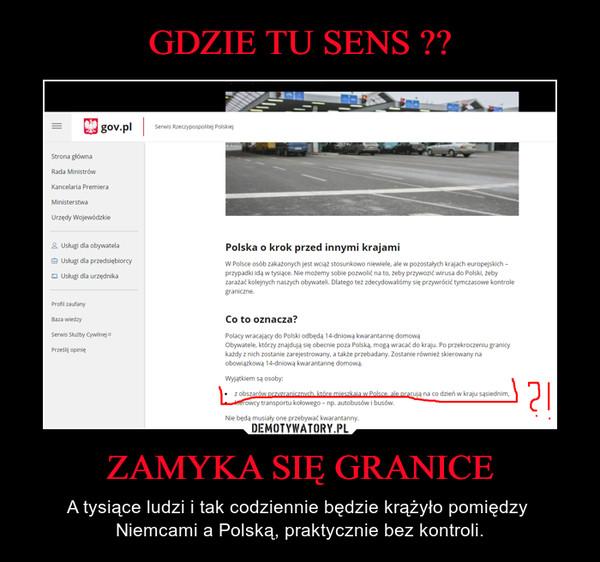 ZAMYKA SIĘ GRANICE – A tysiące ludzi i tak codziennie będzie krążyło pomiędzy  Niemcami a Polską, praktycznie bez kontroli.
