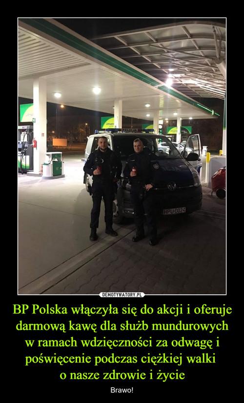 BP Polska włączyła się do akcji i oferuje darmową kawę dla służb mundurowych w ramach wdzięczności za odwagę i poświęcenie podczas ciężkiej walki  o nasze zdrowie i życie