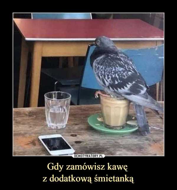 Gdy zamówisz kawę z dodatkową śmietanką –