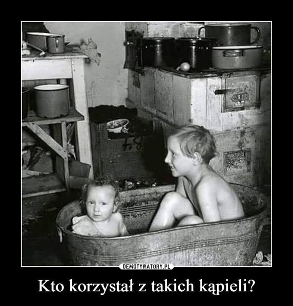 Kto korzystał z takich kąpieli? –