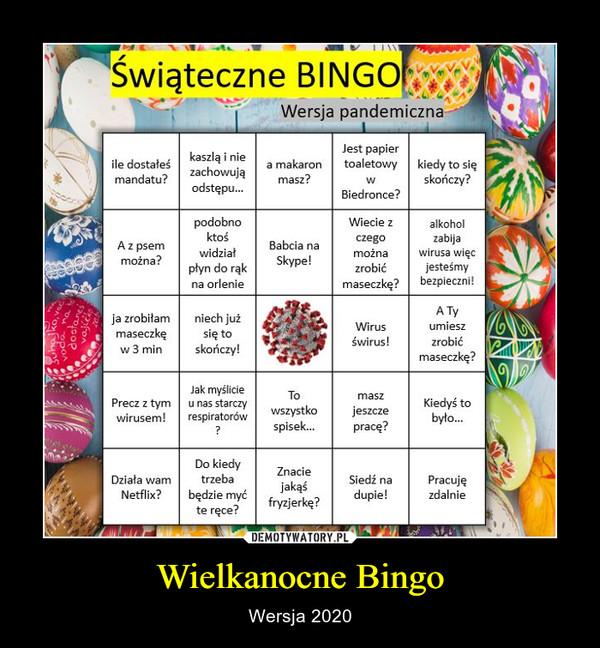 Wielkanocne Bingo – Wersja 2020 Świąteczne Bingowersja pandemiczna