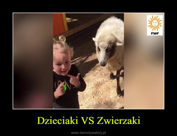 Dzieciaki VS Zwierzaki –