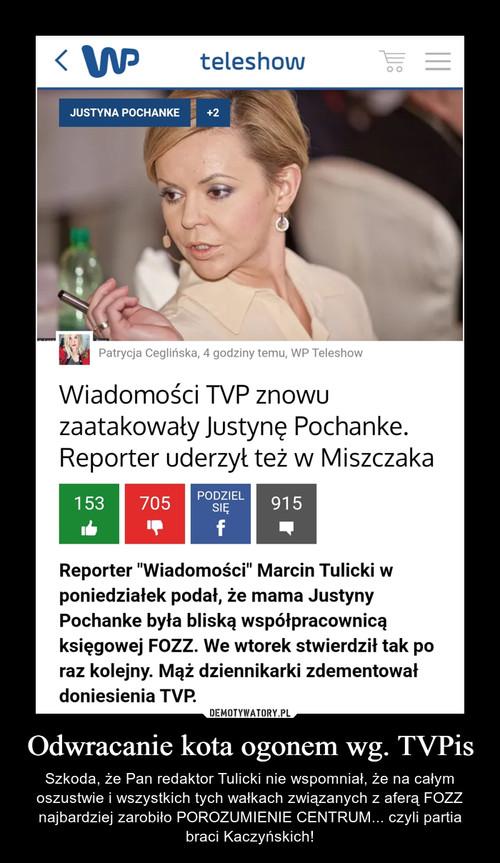 Odwracanie kota ogonem wg. TVPis