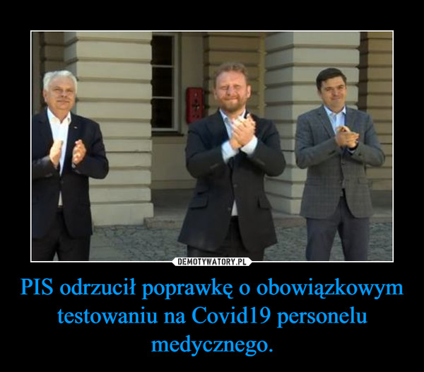 PIS odrzucił poprawkę o obowiązkowym testowaniu na Covid19 personelu medycznego. –