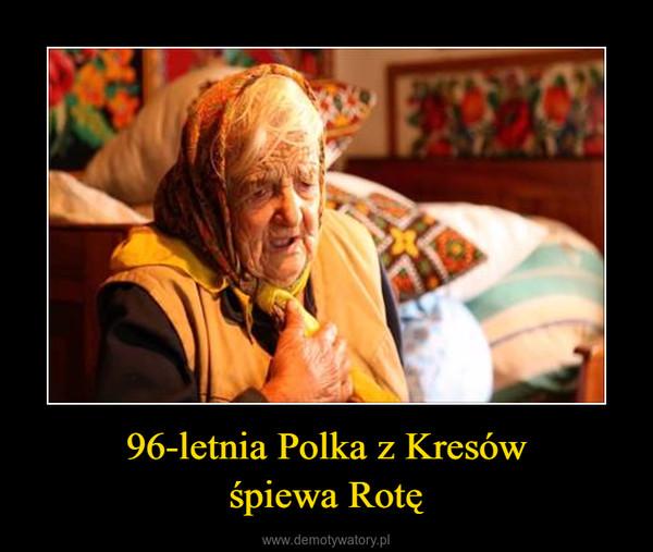 96-letnia Polka z Kresówśpiewa Rotę –