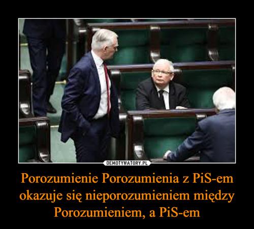 Porozumienie Porozumienia z PiS-em okazuje się nieporozumieniem między Porozumieniem, a PiS-em