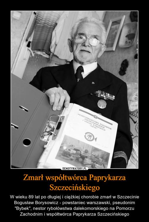 Zmarł współtwórca Paprykarza Szczecińskiego