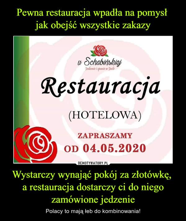Wystarczy wynająć pokój za złotówkę, a restauracja dostarczy ci do niego zamówione jedzenie – Polacy to mają łeb do kombinowania!