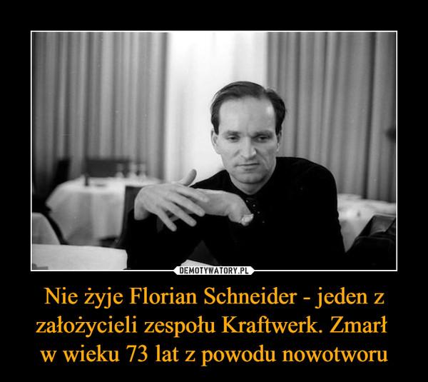 Nie żyje Florian Schneider - jeden z założycieli zespołu Kraftwerk. Zmarł w wieku 73 lat z powodu nowotworu –