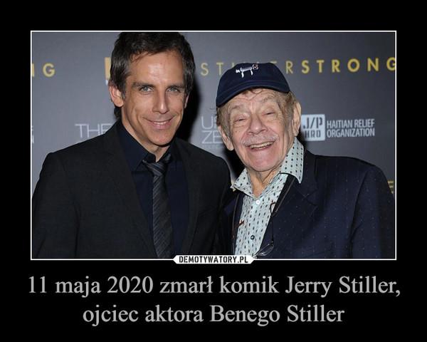 11 maja 2020 zmarł komik Jerry Stiller, ojciec aktora Benego Stiller –