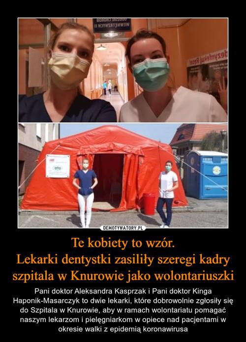Te kobiety to wzór. Lekarki dentystki zasiliły szeregi kadry szpitala w Knurowie jako wolontariuszki
